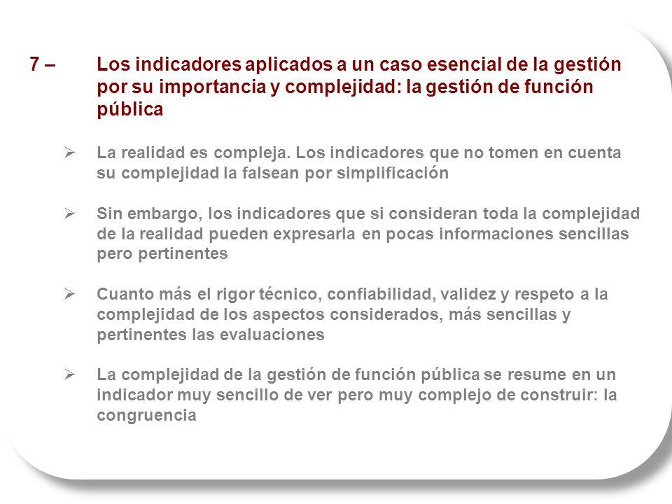 7 – Los indicadores aplicados a un caso esencial de la gestión por su importancia y complejidad: la gestión de función pública La realidad es compleja