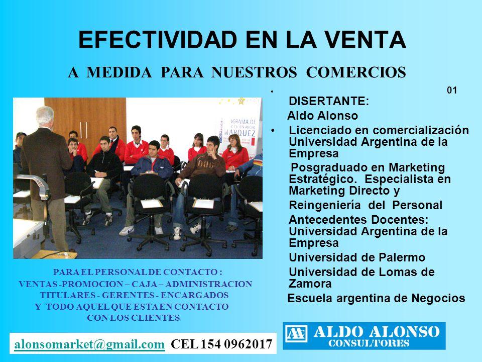 EFECTIVIDAD EN LA VENTA DISERTANTE: Aldo Alonso Licenciado en comercialización Universidad Argentina de la Empresa Posgraduado en Marketing Estratégic