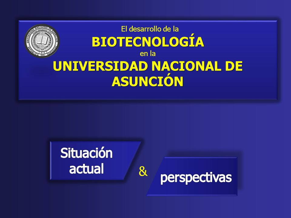 & El desarrollo de laBIOTECNOLOGÍA en la UNIVERSIDAD NACIONAL DE ASUNCIÓN