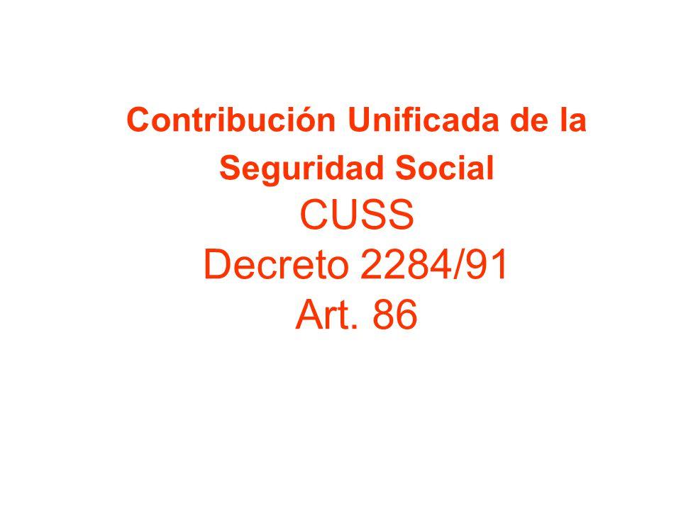 Contribución Unificada de la Seguridad Social CUSS Decreto 2284/91 Art. 86