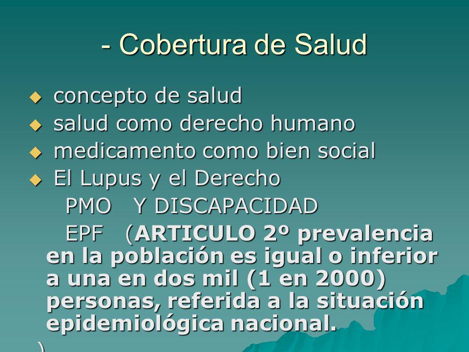 - Cobertura de Salud concepto de salud concepto de salud salud como derecho humano salud como derecho humano medicamento como bien social medicamento