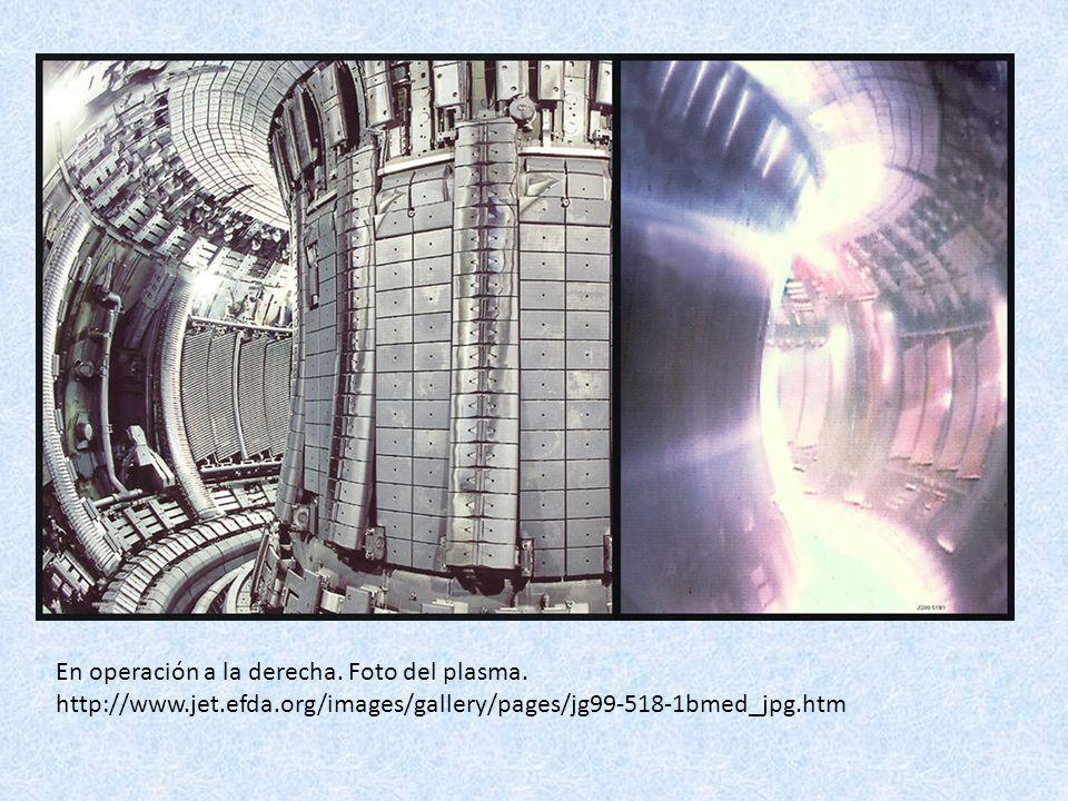 En operación a la derecha. Foto del plasma. http://www.jet.efda.org/images/gallery/pages/jg99-518-1bmed_jpg.htm