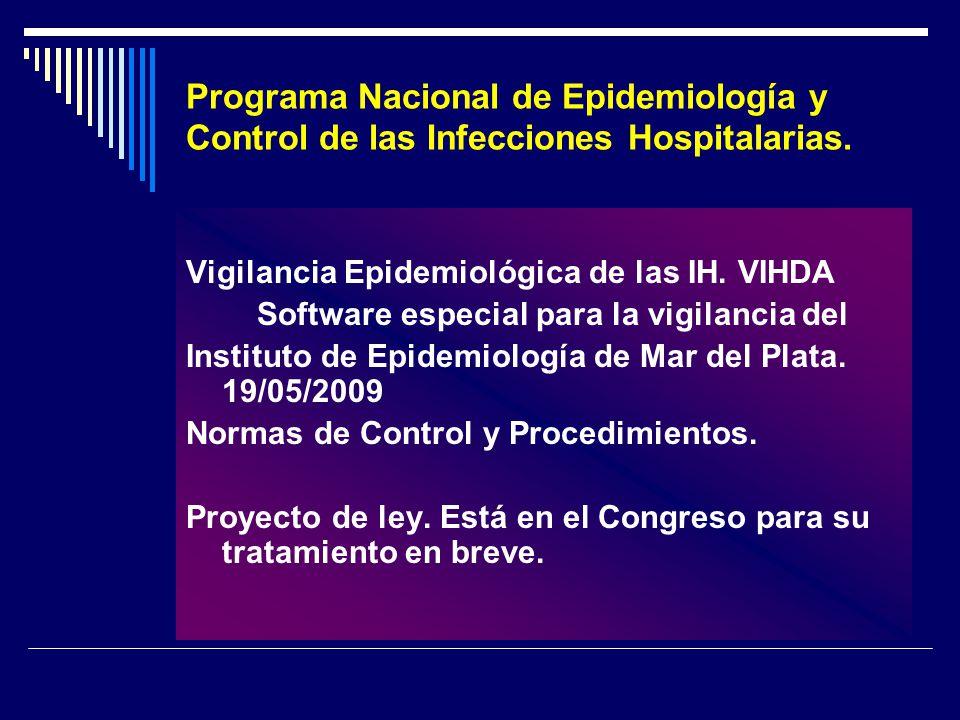 Programa Nacional de Epidemiología y Control de las Infecciones Hospitalarias. Vigilancia Epidemiológica de las IH. VIHDA Software especial para la vi