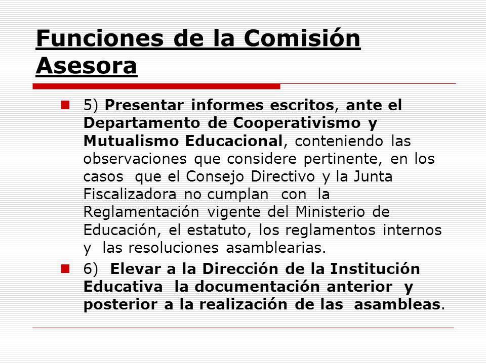 Funciones de la Comisión Asesora 5) Presentar informes escritos, ante el Departamento de Cooperativismo y Mutualismo Educacional, conteniendo las obse
