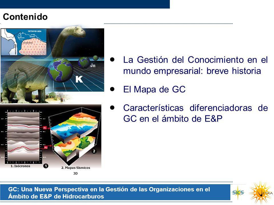 GC: Una Nueva Perspectiva en la Gestión de las Organizaciones en el Ámbito de E&P de Hidrocarburos La Gestión del Conocimiento en el mundo empresarial