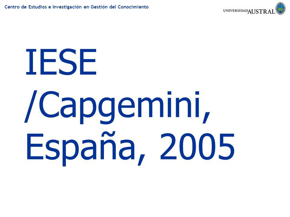 Centro de Estudios e Investigación en Gestión del Conocimiento IESE /Capgemini, España, 2005