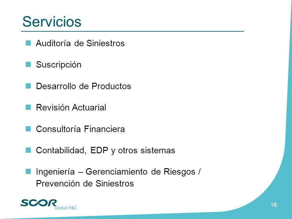 16 Auditoría de Siniestros Suscripción Desarrollo de Productos Revisión Actuarial Consultoría Financiera Contabilidad, EDP y otros sistemas Ingeniería