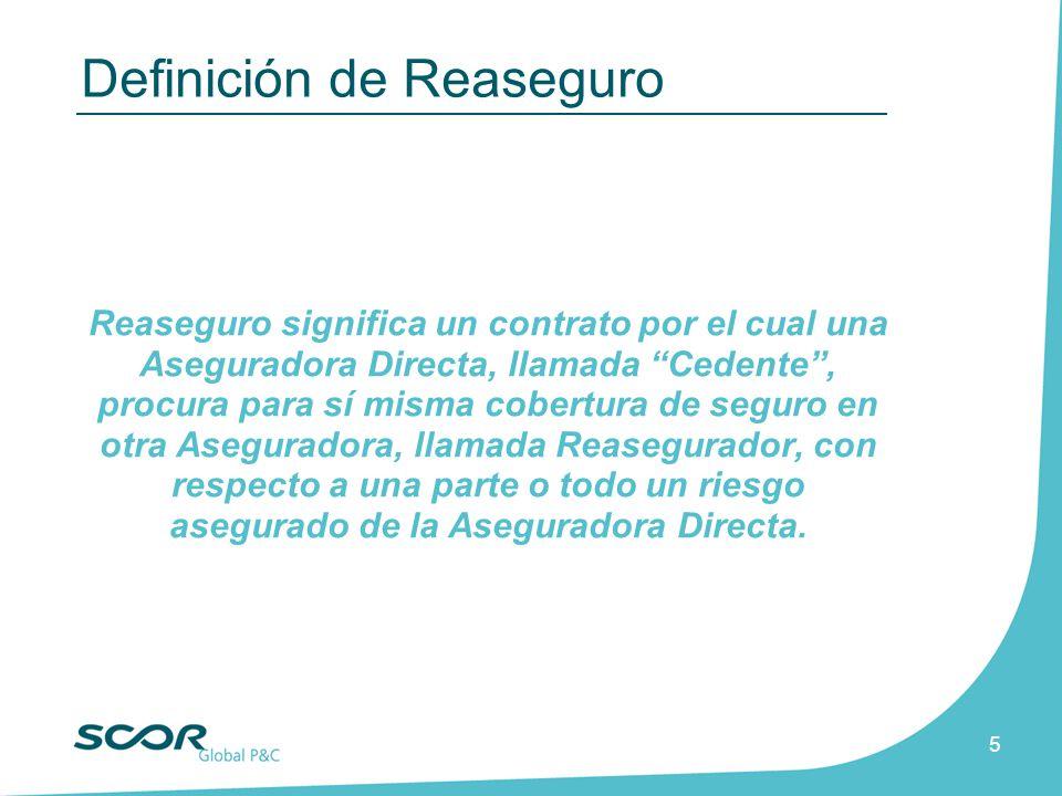 5 Reaseguro significa un contrato por el cual una Aseguradora Directa, llamada Cedente, procura para sí misma cobertura de seguro en otra Aseguradora,