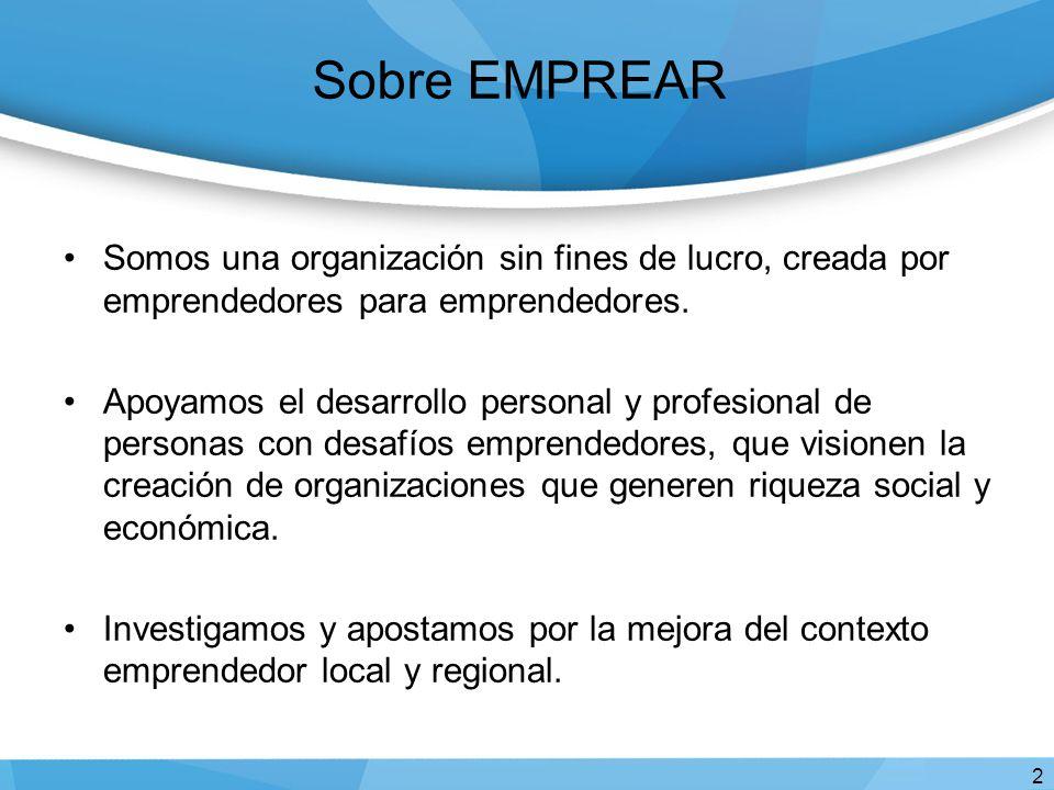 Sobre EMPREAR Somos una organización sin fines de lucro, creada por emprendedores para emprendedores. Apoyamos el desarrollo personal y profesional de