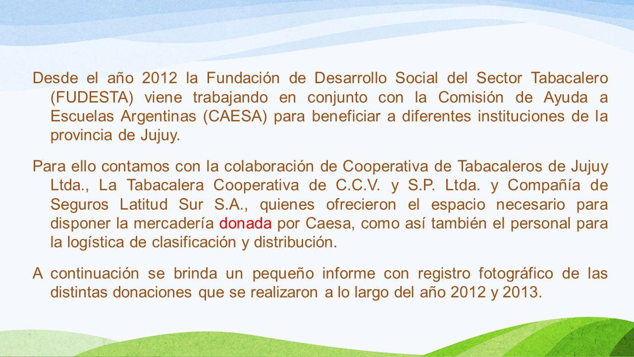 Desde el año 2012 la Fundación de Desarrollo Social del Sector Tabacalero (FUDESTA) viene trabajando en conjunto con la Comisión de Ayuda a Escuelas A