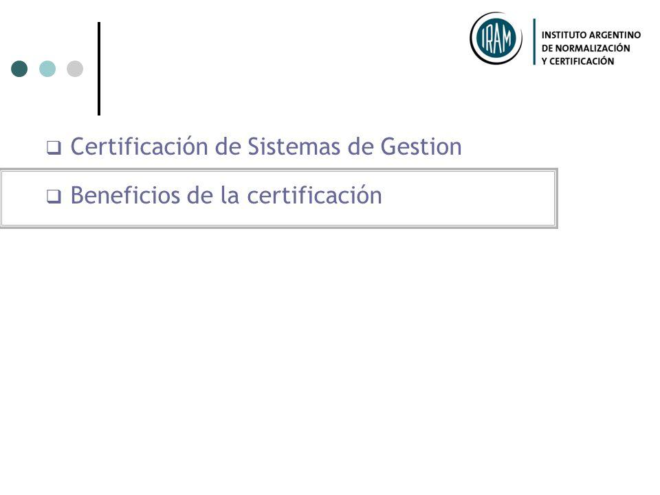 Esquema de certificación Determinar el grado en que el sistema de gestión se encuentra alineado con los requisitos de la norma y confirmar a partir de