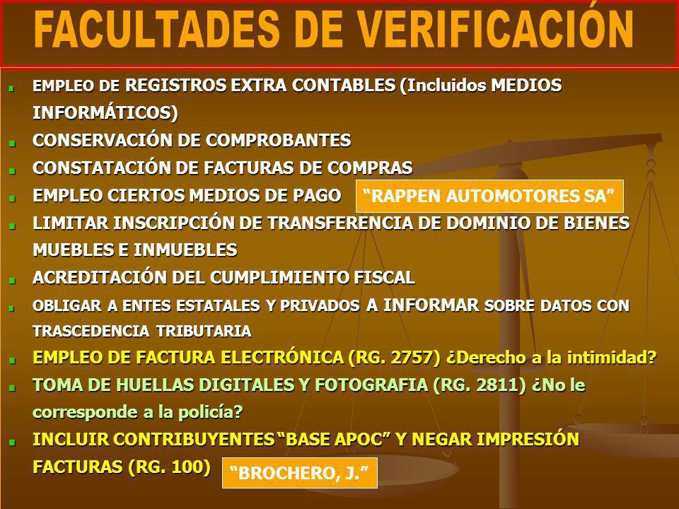 EMPLEO DE REGISTROS EXTRA CONTABLES (Incluidos MEDIOS INFORMÁTICOS) CONSERVACIÓN DE COMPROBANTES CONSTATACIÓN DE FACTURAS DE COMPRAS EMPLEO CIERTOS ME