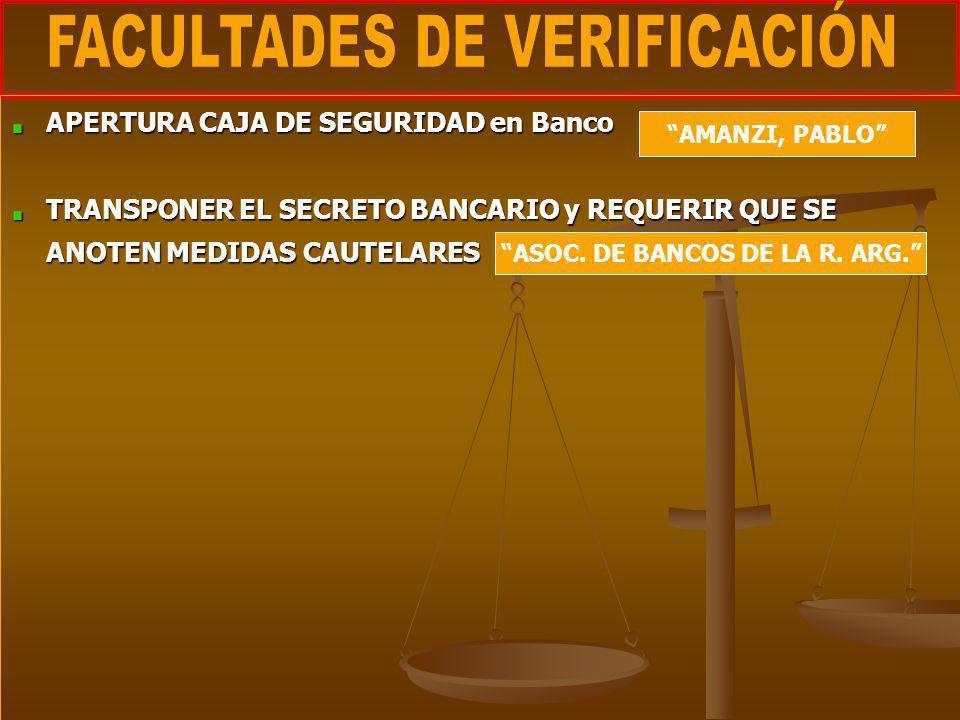 APERTURA CAJA DE SEGURIDAD en Banco TRANSPONER EL SECRETO BANCARIO y REQUERIR QUE SE ANOTEN MEDIDAS CAUTELARES ASOC. DE BANCOS DE LA R. ARG. AMANZI, P