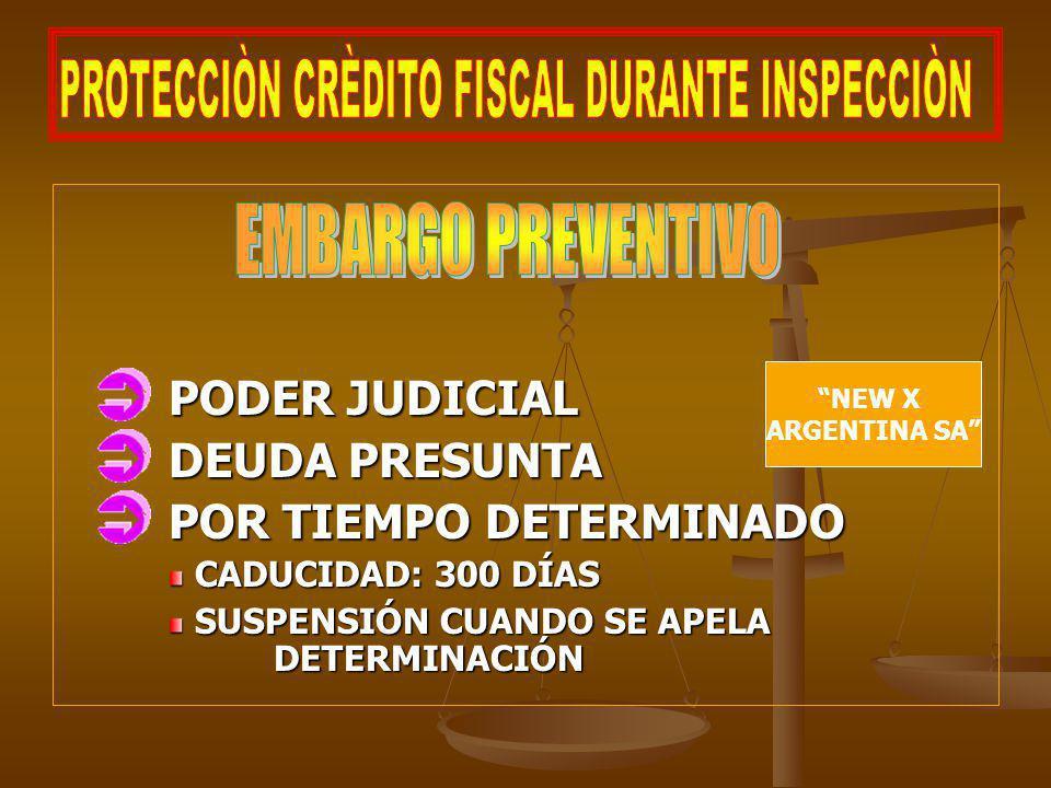 PODER JUDICIAL DEUDA PRESUNTA POR TIEMPO DETERMINADO CADUCIDAD: 300 DÍAS SUSPENSIÓN CUANDO SE APELA DETERMINACIÓN NEW X ARGENTINA SA