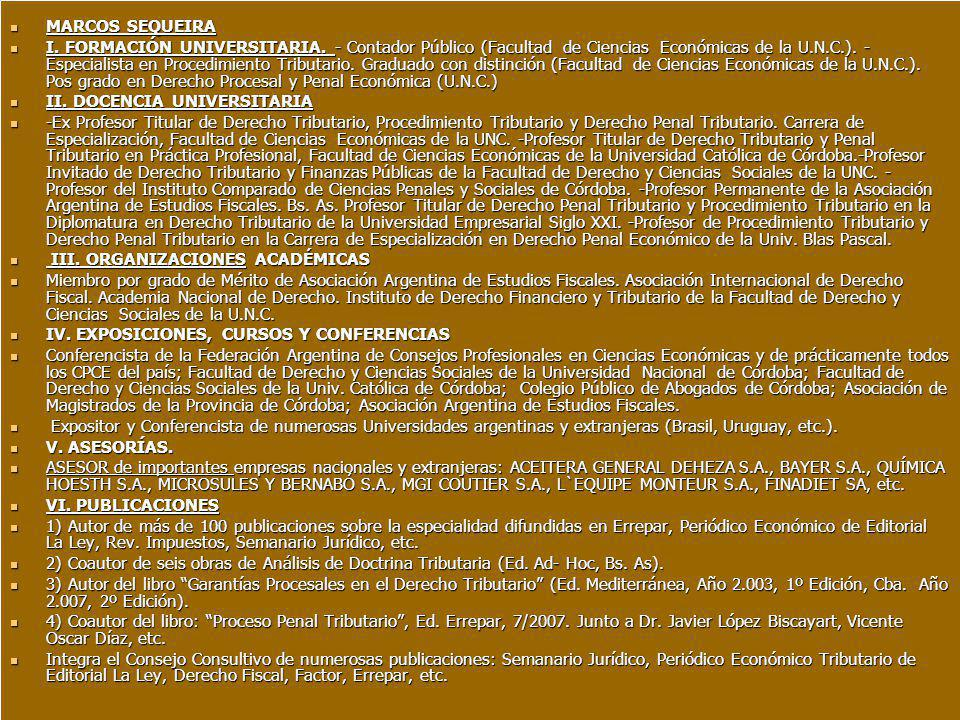 MARCOS SEQUEIRA MARCOS SEQUEIRA I. FORMACIÓN UNIVERSITARIA. - Contador Público (Facultad de Ciencias Económicas de la U.N.C.). - Especialista en Proce