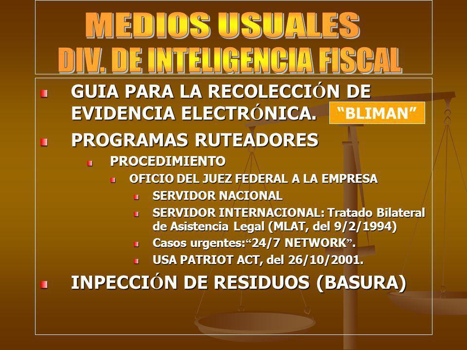 GUIA PARA LA RECOLECCI Ó N DE EVIDENCIA ELECTR Ó NICA. PROGRAMAS RUTEADORES PROCEDIMIENTO OFICIO DEL JUEZ FEDERAL A LA EMPRESA SERVIDOR NACIONAL SERVI