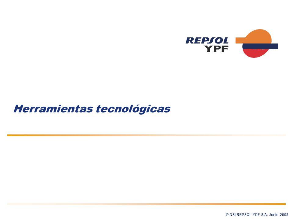 Herramientas tecnológicas © DSI REPSOL YPF S.A. Junio 2008