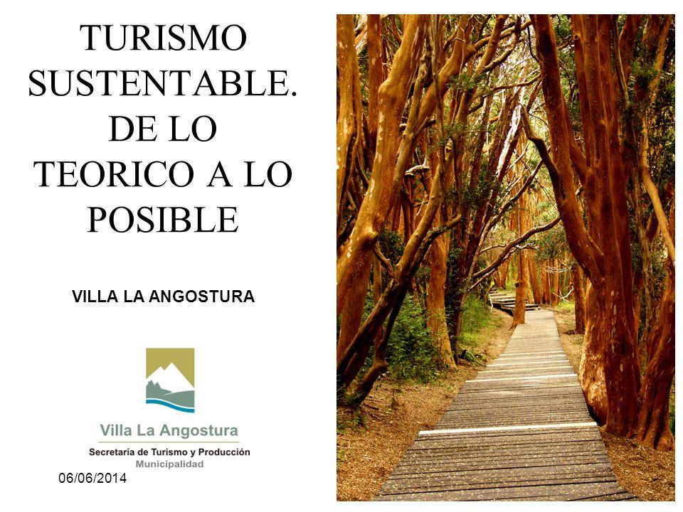 06/06/2014* TURISMO SUSTENTABLE. DE LO TEORICO A LO POSIBLE VILLA LA ANGOSTURA