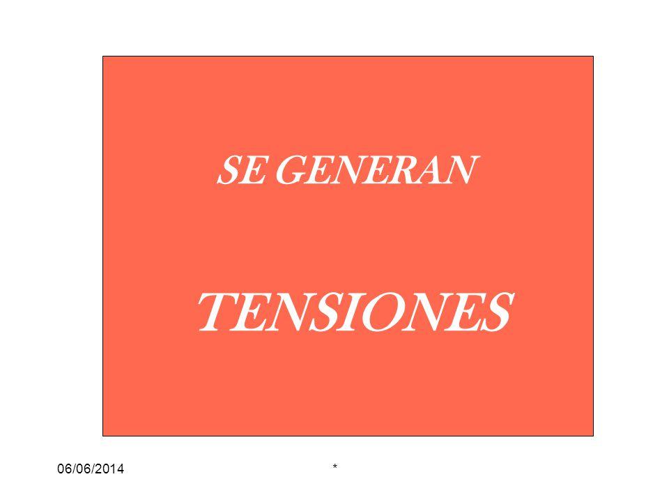 06/06/2014* SE GENERAN TENSIONES