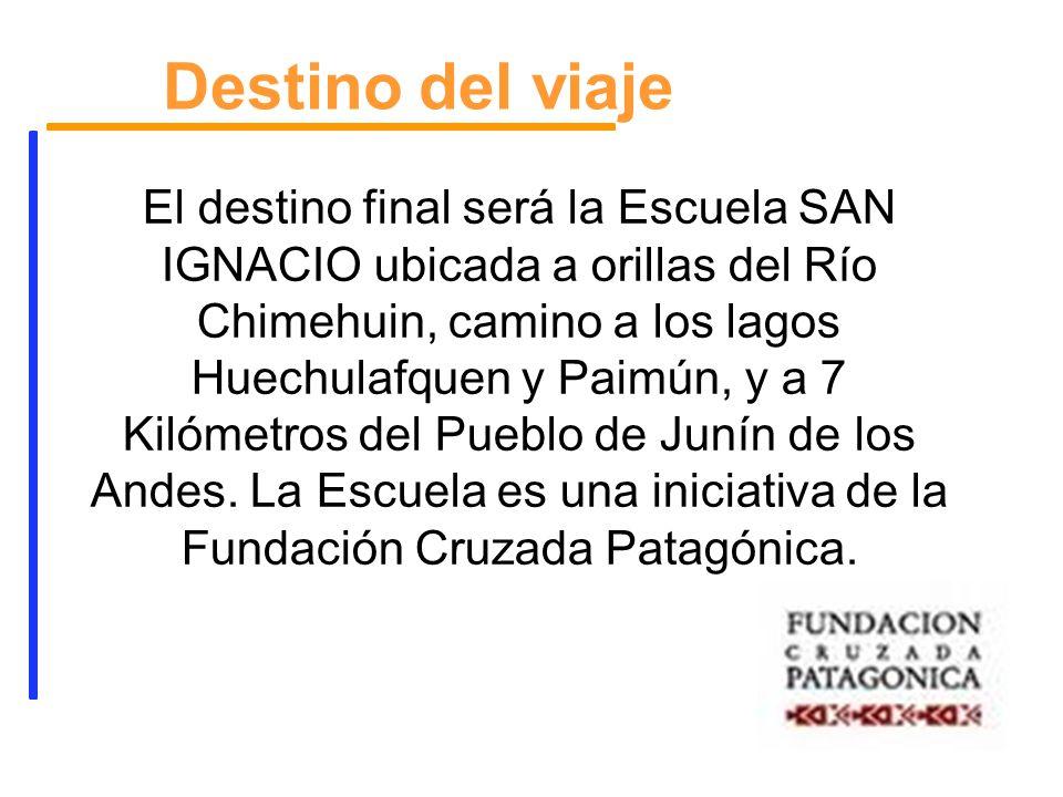 El destino final será la Escuela SAN IGNACIO ubicada a orillas del Río Chimehuin, camino a los lagos Huechulafquen y Paimún, y a 7 Kilómetros del Pueb
