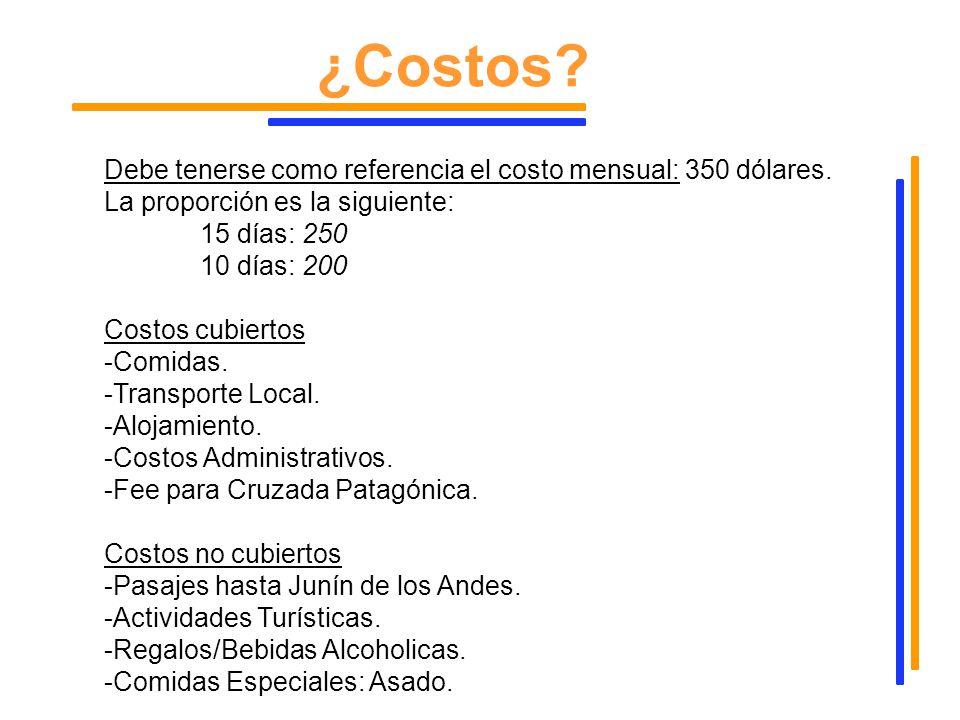 Debe tenerse como referencia el costo mensual: 350 dólares. La proporción es la siguiente: 15 días: 250 10 días: 200 Costos cubiertos -Comidas. -Trans