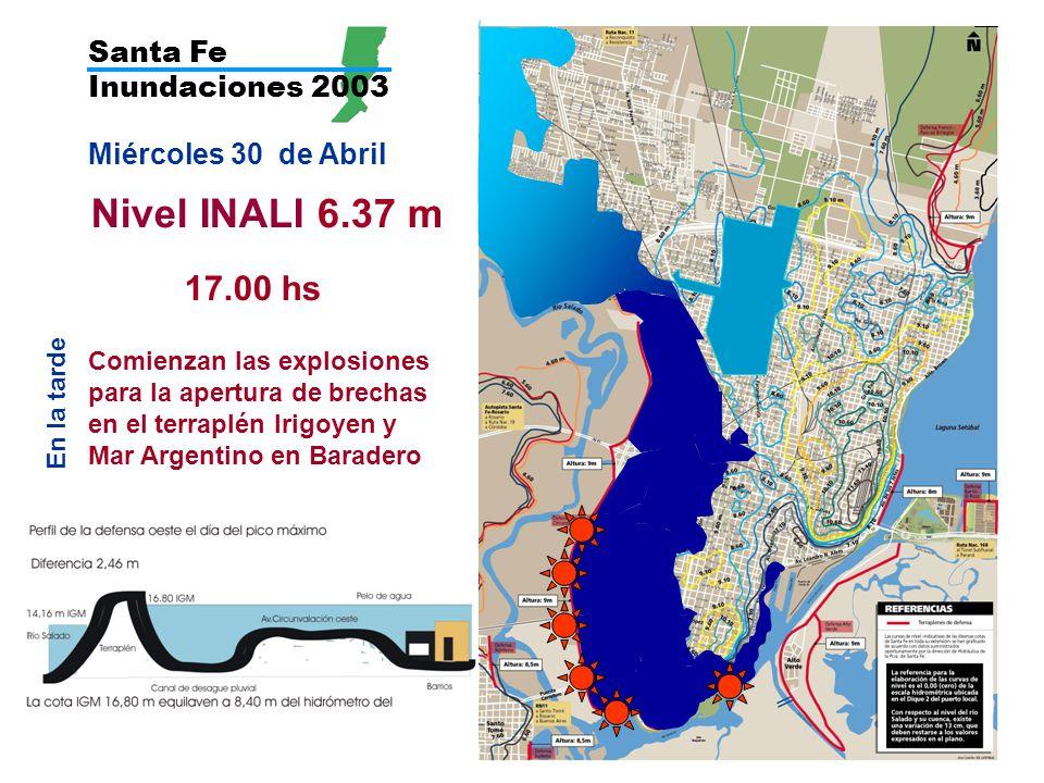 Santa Fe Inundaciones 2003 Miércoles 30 de Abril Nivel INALI 6.37 m En la tarde Comienzan las explosiones para la apertura de brechas en el terraplén Irigoyen y Mar Argentino en Baradero 17.00 hs