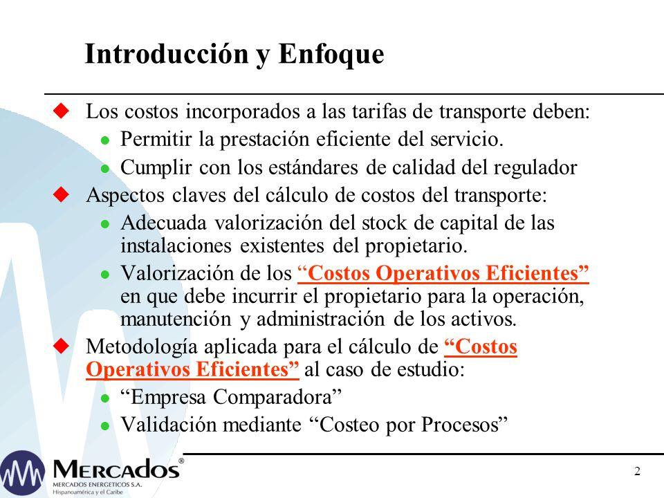 2 Introducción y Enfoque Los costos incorporados a las tarifas de transporte deben: Permitir la prestación eficiente del servicio.