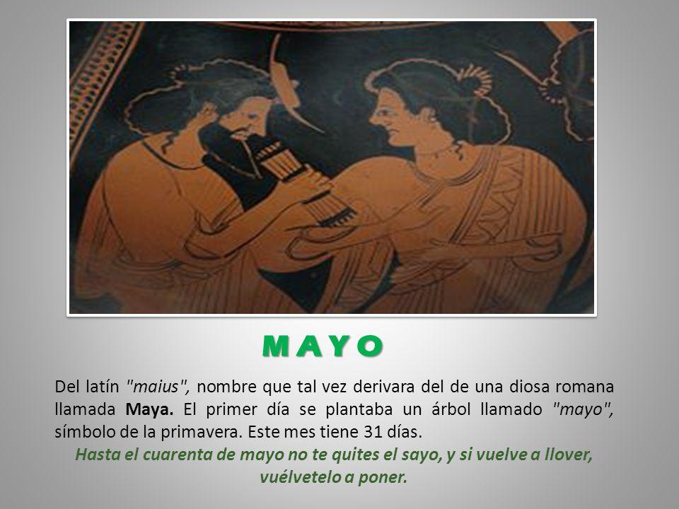 Del latín maius , nombre que tal vez derivara del de una diosa romana llamada Maya.