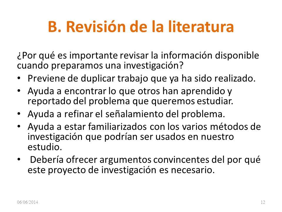 B. Revisión de la literatura ¿Por qué es importante revisar la información disponible cuando preparamos una investigación? Previene de duplicar trabaj