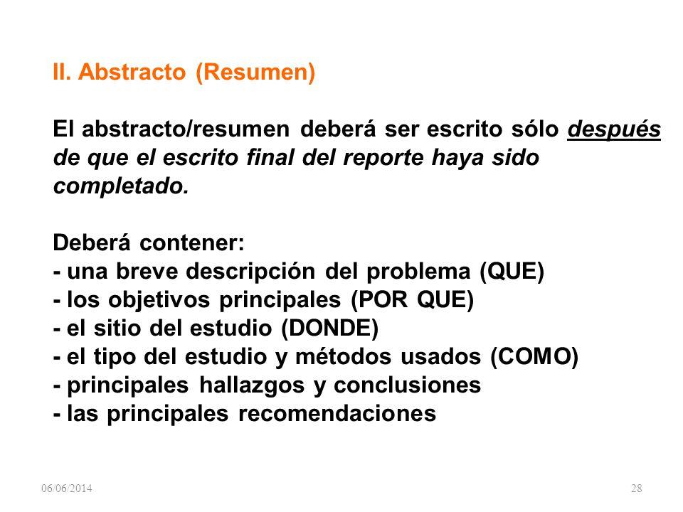 II. Abstracto (Resumen) El abstracto/resumen deberá ser escrito sólo después de que el escrito final del reporte haya sido completado. Deberá contener
