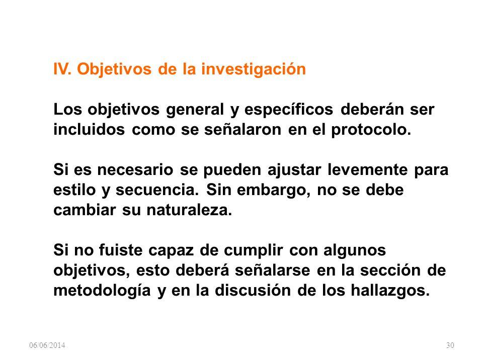 IV. Objetivos de la investigación Los objetivos general y específicos deberán ser incluidos como se señalaron en el protocolo. Si es necesario se pued