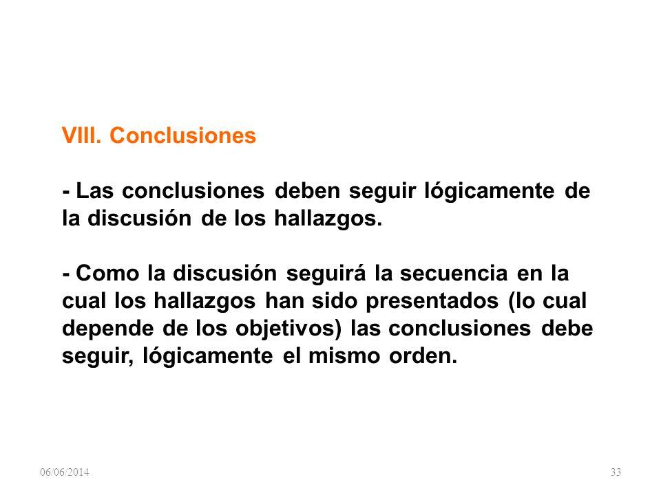 VIII.Conclusiones - Las conclusiones deben seguir lógicamente de la discusión de los hallazgos.