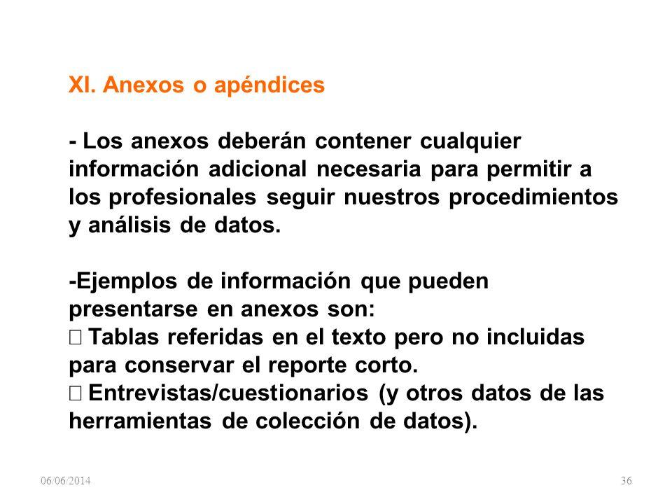 XI. Anexos o apéndices - Los anexos deberán contener cualquier información adicional necesaria para permitir a los profesionales seguir nuestros proce