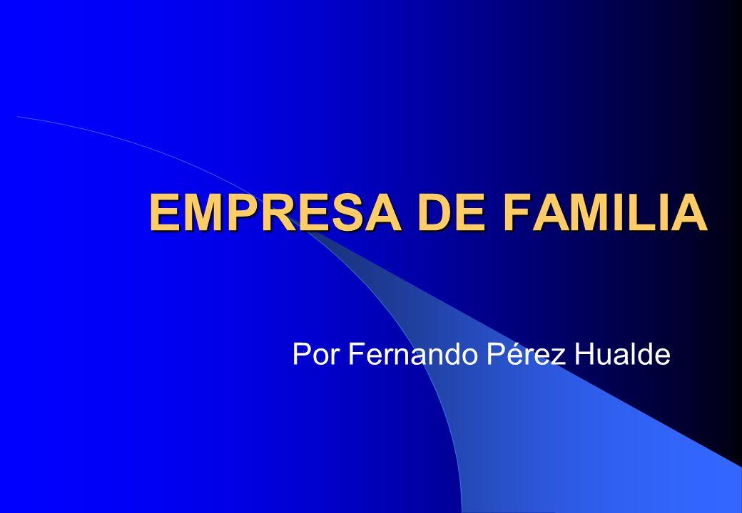 EMPRESA DE FAMILIA Por Fernando Pérez Hualde