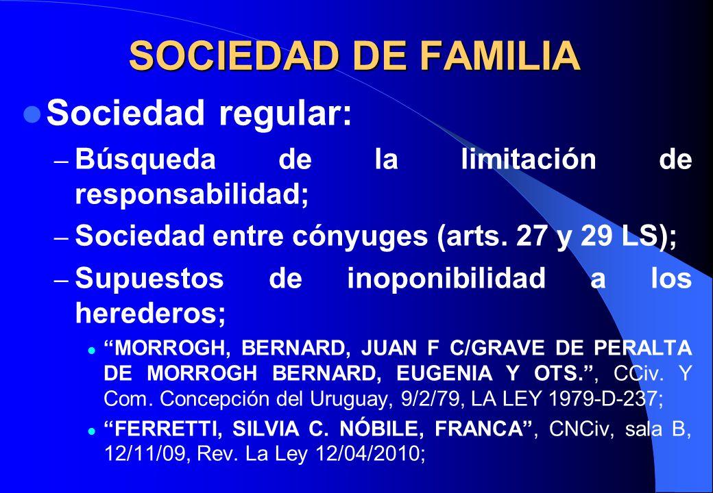 SOCIEDAD DE FAMILIA Sociedad regular: – Búsqueda de la limitación de responsabilidad; – Sociedad entre cónyuges (arts. 27 y 29 LS); – Supuestos de ino