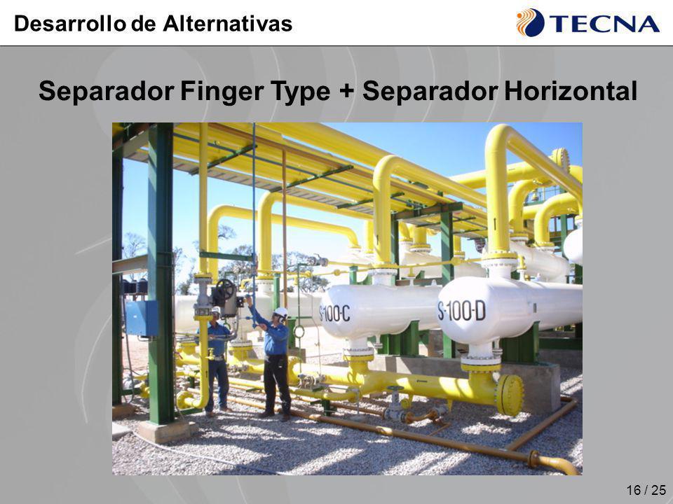 16 / 25 Desarrollo de Alternativas Separador Finger Type + Separador Horizontal