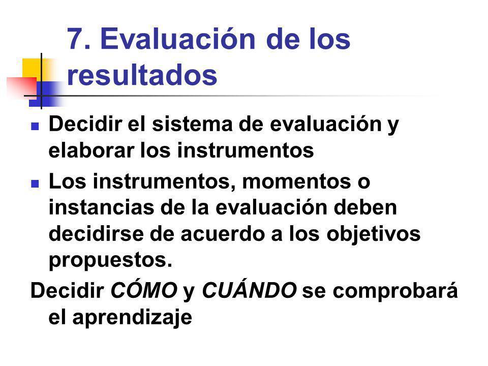 6. Determinar los recursos necesarios R. humanos y materiales o de infraestructura. R. instruccionales: todos aquellos elementos elaborados o seleccio