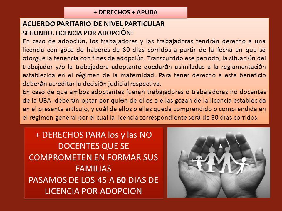 ACUERDO PARITARIO DE NIVEL PARTICULAR SEGUNDO. LICENCIA POR ADOPCI Ó N: En caso de adopci ó n, los trabajadores y las trabajadoras tendr á n derecho a