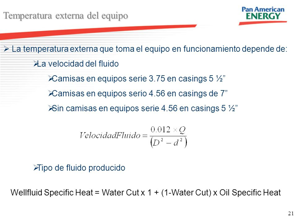 21 Temperatura externa del equipo La temperatura externa que toma el equipo en funcionamiento depende de: La velocidad del fluido Camisas en equipos s