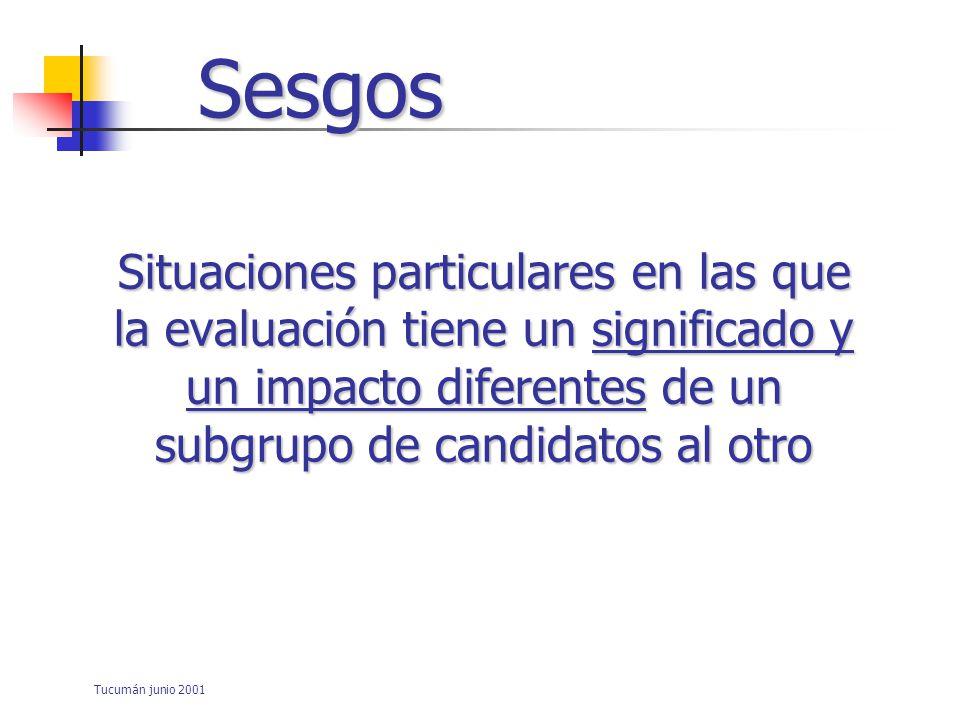 Tucumán junio 2001 Sesgos Errores introducidos por el contexto específico de la situación o ligados a la influencia de variables externas al fenómeno observado