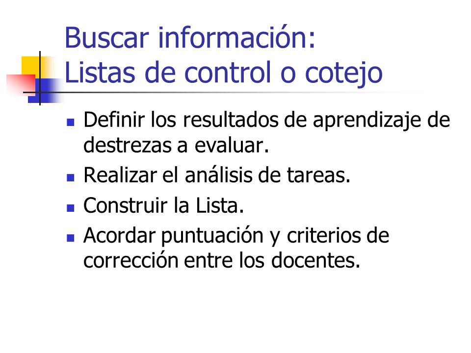 Buscar información: Pruebas orales y escritas Revisar los objetivos y armar la tabla de especificaciones.
