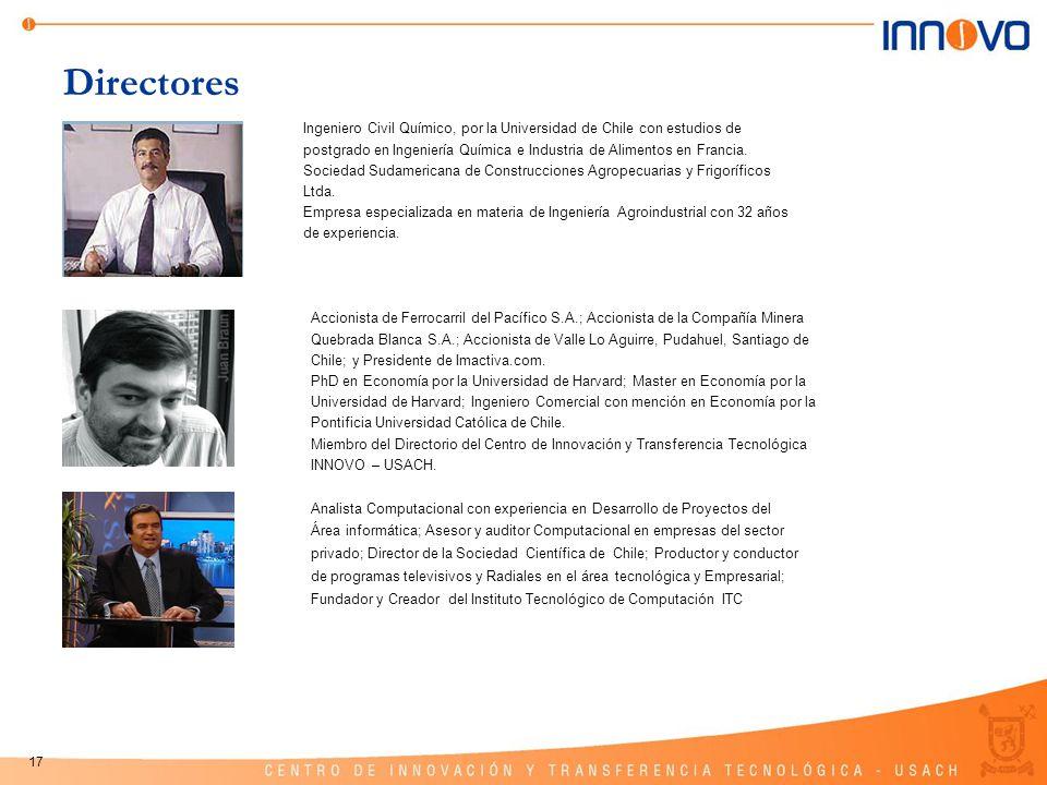 17 Directores Ingeniero Civil Químico, por la Universidad de Chile con estudios de postgrado en Ingeniería Química e Industria de Alimentos en Francia