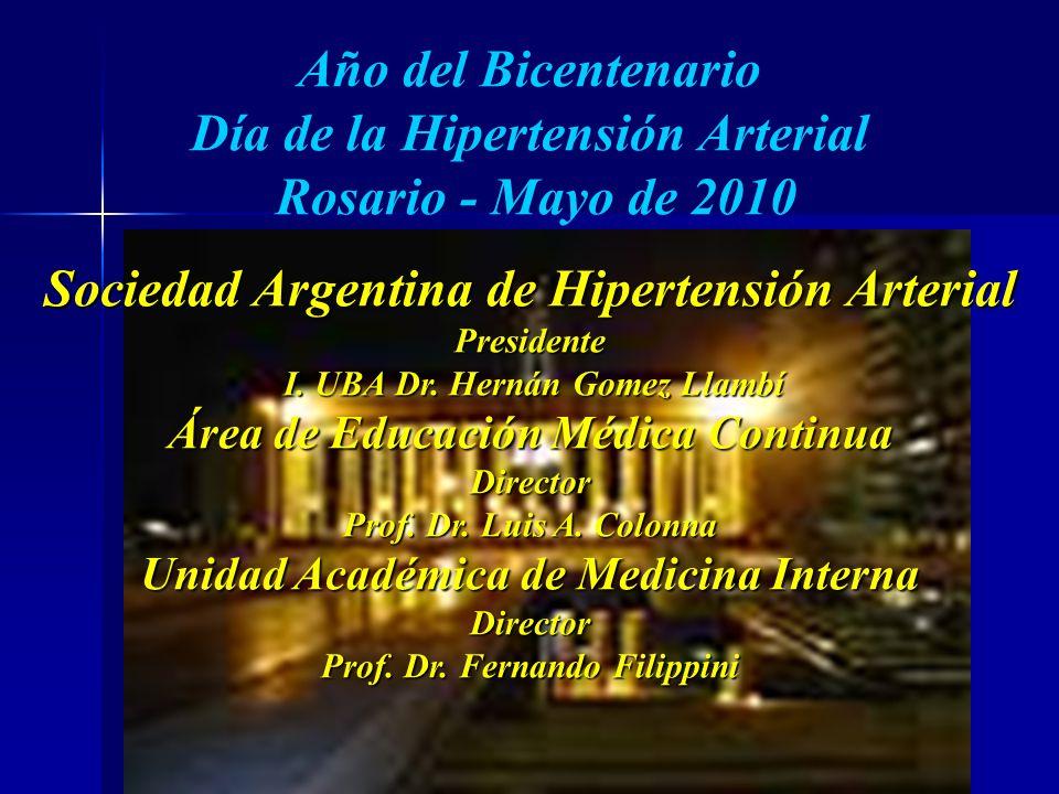Sociedad Argentina de Hipertensión Arterial Área de Educación Médica Contínua Unidades Académicas de Cardiología y Medicina Interna Casa Museo Bernard