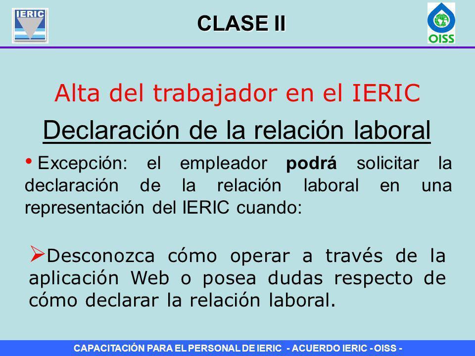 CAPACITACIÓN PARA EL PERSONAL DE IERIC - ACUERDO IERIC - OISS - Alta del trabajador en el IERIC Declaración de la relación laboral Excepción: el emple