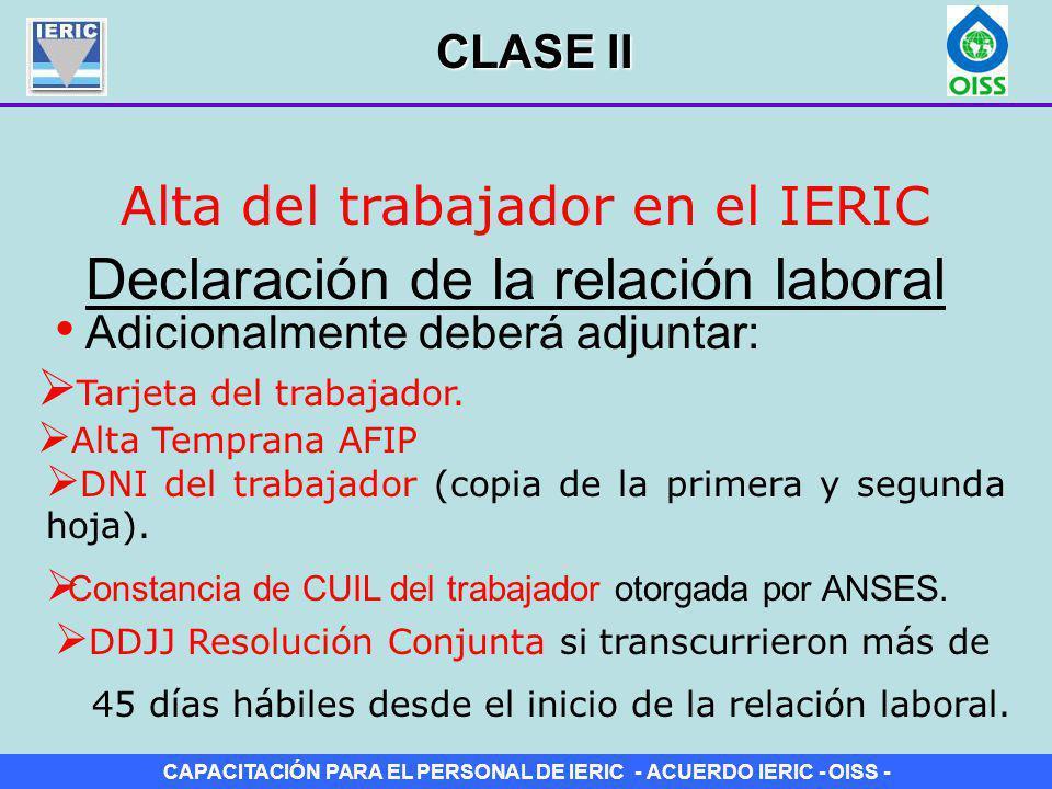 CAPACITACIÓN PARA EL PERSONAL DE IERIC - ACUERDO IERIC - OISS - Alta del trabajador en el IERIC Declaración de la relación laboral Adicionalmente debe