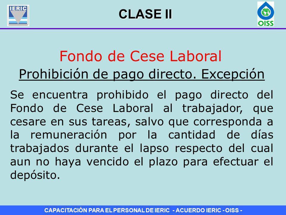 CAPACITACIÓN PARA EL PERSONAL DE IERIC - ACUERDO IERIC - OISS - Fondo de Cese Laboral Se encuentra prohibido el pago directo del Fondo de Cese Laboral