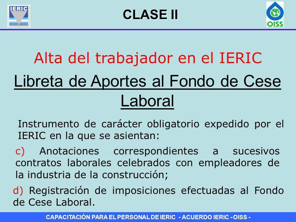 CAPACITACIÓN PARA EL PERSONAL DE IERIC - ACUERDO IERIC - OISS - Alta del trabajador en el IERIC Libreta de Aportes al Fondo de Cese Laboral Instrument