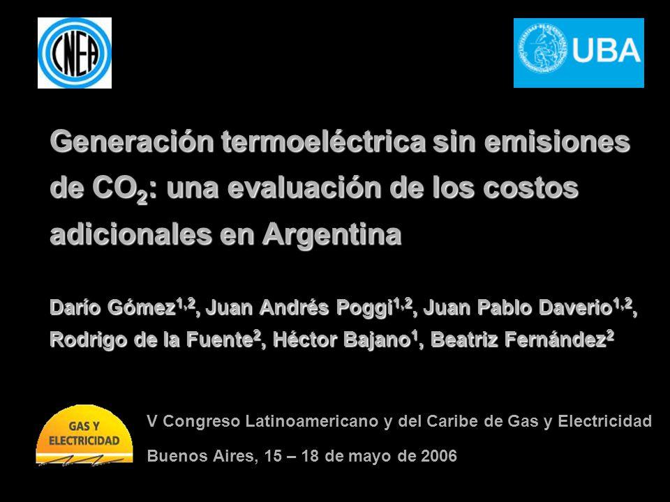Generación termoeléctrica sin emisiones de CO 2 : una evaluación de los costos adicionales en Argentina Darío Gómez 1,2, Juan Andrés Poggi 1,2, Juan P