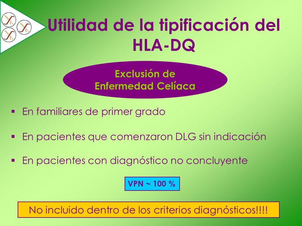 Utilidad de la tipificación del HLA-DQ En familiares de primer grado En pacientes que comenzaron DLG sin indicación En pacientes con diagnóstico no co