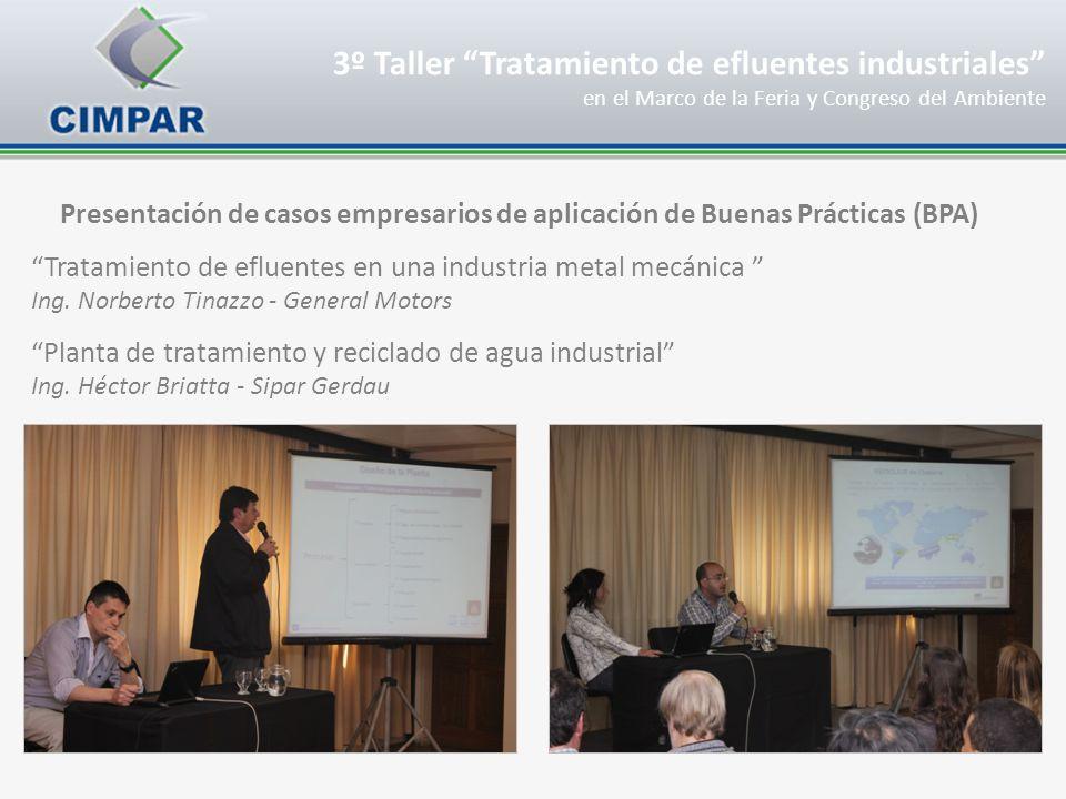 Presentación de casos empresarios de aplicación de Buenas Prácticas (BPA) Tratamiento de efluentes en una industria metal mecánica Ing. Norberto Tinaz